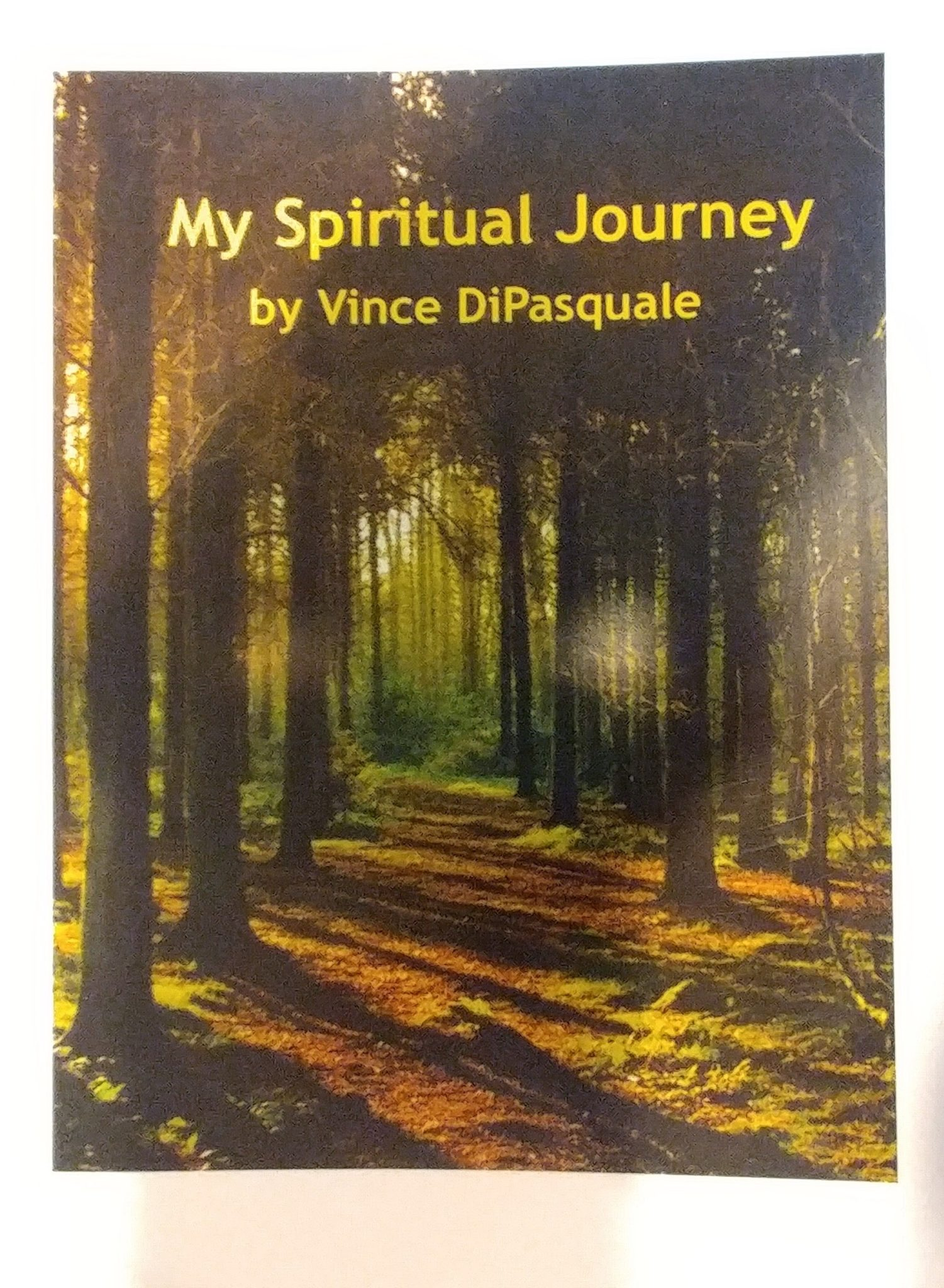 "In gratitude for a generous donation of $100 or more, you will recieve a free copy of Vince's latest book ""My Spiritual Journey!"" Click on the image below for more details!"